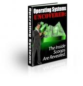 Operating Systems Uncovered