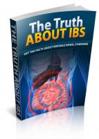 The Truth About Irritable Bowel Syndrome ( IBS )