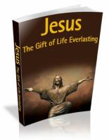 Jesus : The Gift Of Life Everlas...