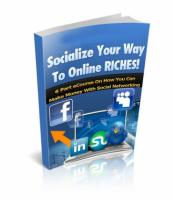 Socialize Your Way To Online Ric...