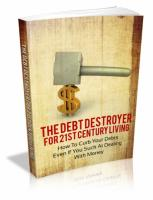 The Debt Destroyer For 21st Cent...