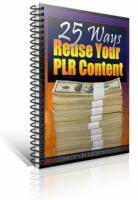 25 Ways To Reuse Your PLR Conten...