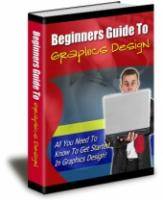 Beginner`s Guide To Graphics Des...