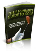 The Beginner`s Guide To Golf