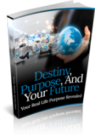 Destiny, Purpose And Your Future...