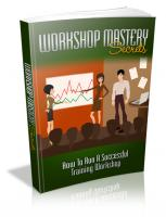 Workshop Mastery Secrets