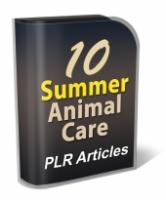 10 Summer Animal Care PLR Articl...