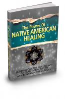 The Power Of Native American Hea...