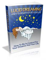 Lucid Dreaming And It`s Benefits...