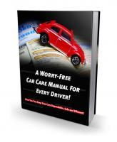 A Worry Free Car Care Manual For...