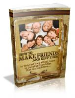 How To Make Friends And Keep The...