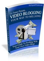 Video Blogging Your Way To Milli...