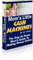 Moms Little Cash Machines