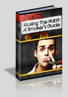 Kicking The Habit A Smokers Guid...