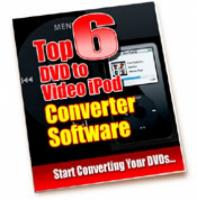 Top 6 DVD To Video iPod Converte...
