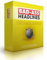 Bad Ass Headlines V 2