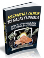 Essential Guide To Sales Funnels...