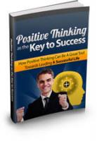 Positive Thinking As The Key To ...