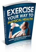 Exercise Your Way To Physical He...