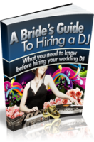 A Bride`s Guide To Hiring A DJ
