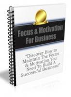 Focus & Motivation For Business ...